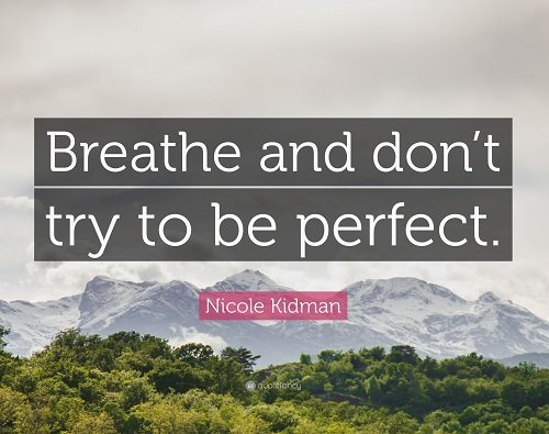 New job quote - Breathe and don't try to be perfect