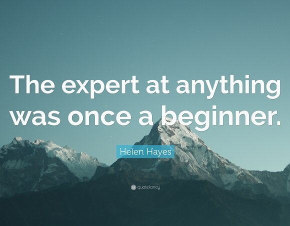 New job quote - The expert at anything was once a beginner