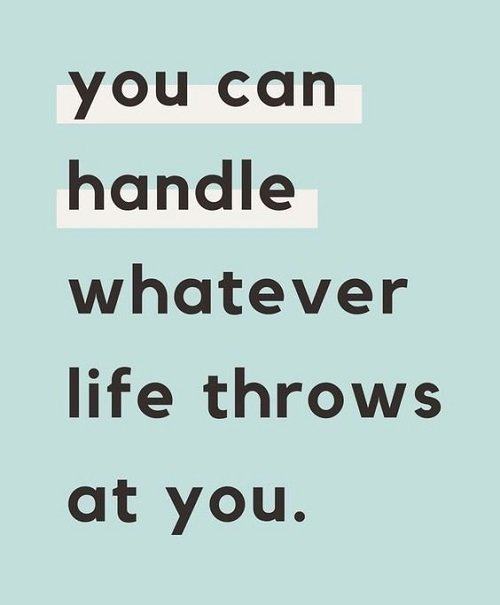 New job quote - You can handle whatever life throws at you