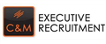 C&M Executive Recruitment  jobs