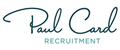 Jobs from Paul Card Recruitment Limited