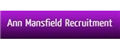 Ann Mansfield Recruitment jobs
